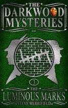The Darkwood Mysteries (3): The Luminous Marks