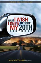 What I Wish I Knew Before My 20th Birthday: Pathway to a successful life