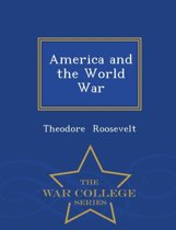 America and the World War - War College Series