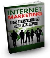 Internet Marketing - So starten Sie durch