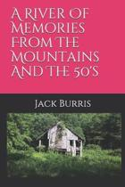 A River of Memories from the Mountains and the 50's