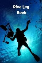 Dive Log Book: Scuba Diving Journal, Notebook, Dairy, Logbook for Divers. Scuba diving gifts for him or her