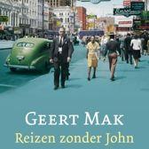 Boek cover Reizen zonder John van Geert Mak