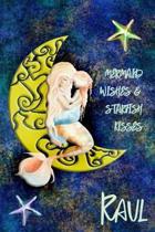 Mermaid Wishes and Starfish Kisses Raul