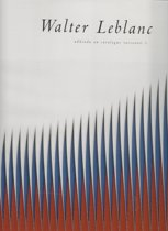Walter Leblanc, addenda au  catalogue raisonne 1.