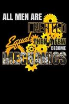 All Men Are Created Equal Then a Few Become Mechanics