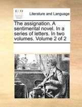 The Assignation. a Sentimental Novel. in a Series of Letters. in Two Volumes. Volume 2 of 2
