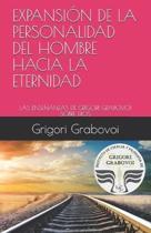 Expansi�n de la Personalidad del Hombre Hacia La Eternidad: Las Ense�anzas de Grigori Grabovoi Sobre Dios