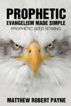 Prophetic Evangelism Made Simple