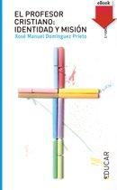 El profesor cristiano: Identidad y mision (eBook-ePub)