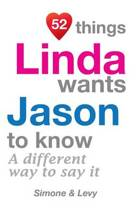 52 Things Linda Wants Jason to Know