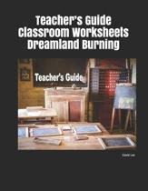 Teacher's Guide Classroom Worksheets Dreamland Burning