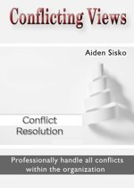 Conflicting Views: Professionally handle all conflicts within the organization