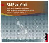 SMS an Gott: Neue Musik fur Kammerorchester