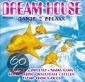 Dream House (Dance 2 Relaxx)