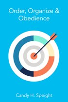 Order, Organize & Obedience