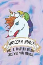 Unicorn Nurse - Like a Regular Nurse Only Way More Magical