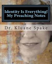 Identity Is Everything! My Preaching Notes