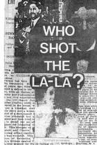 Who Shot the La-La?