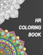 HR Coloring Book: Relatable Humorous Adult Coloring Book With HR Problems Perfect Gift For Human Resource Professionals