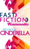 Red Rock Cinderella (Fast Fiction Romantic)