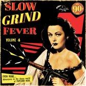 Slow Grind Fever, Vol. 4