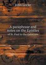 A Paraphrase and Notes on the Epistles of St. Paul to the Galatians