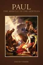 Paul - The Apostle to the Gentiles