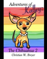 Adventures of Kalley: The Chihuahua 2