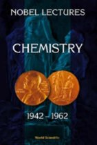 Nobel Lectures In Chemistry, Vol 3 (1942-1962)