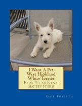 I Want a Pet West Highland White Terrier