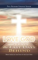 Love God and Leave the Last Days Behind