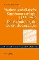 Nationalsozialistische Konzentrationslager 1933-1945: Die Veränderung der Existenzbedingungen