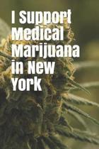 I Support Medical Marijuana in New York