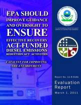 EPA Should Improve Guidance and Oversight to Ensure Effective Recovery Act-Funding Diesel Emissions Reduction ACT Activites