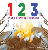 1 2 3 Make a s'more with me: A silly counting book