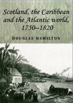 Scotland, the Caribbean and the Atlantic World, 1750-1820