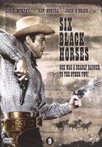Six Black Horses (D) (dvd)