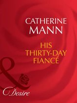 His Thirty-Day Fiancée (Mills & Boon Desire) (Rich, Rugged & Royal, Book 2)