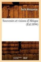 Souvenirs Et Visions d'Afrique (Ed.1894)