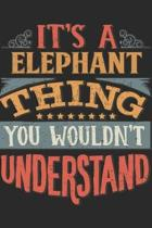 It's A Elephant Thing You Wouldn't Understand: Gift For Elephant Lover 6x9 Planner Journal