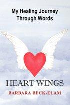 Heart Wings, My Healing Journey Through Words