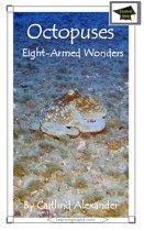 Octopuses: Eight Armed Wonders: Educational Version