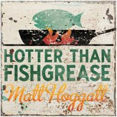 Hotter Than Fishgrease