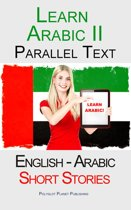 Learn Arabic II - Parallel Text - Short Stories (English - Arabic)