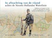 In afwachting van de vijand achter de Nieuwe Hollandse Waterlinie