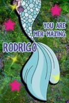 You Are Mer-Mazing Rodrigo