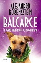 Balcarce, el perro que derroto al Kirchnerismo