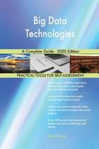 Big Data Technologies a Complete Guide - 2020 Edition