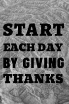 Start Each Day By Giving Thanks: Blank lined 6x9 Gratitude Journal for Men